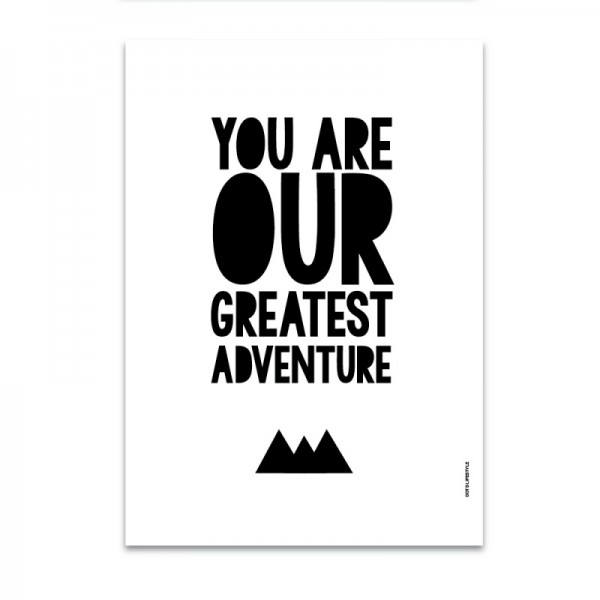 A4 Poster You are our greatest adventure