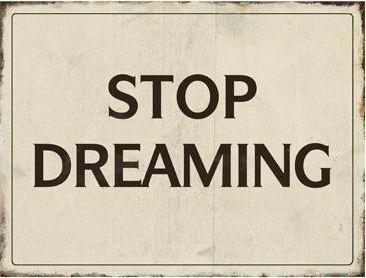 """""""STOP DREAMING""""  Metallschild weiß"""