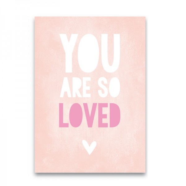Poster YOU ARE SO LOVED ♥