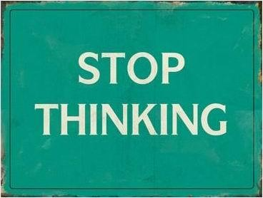 STOP THINKING Metallschild gr