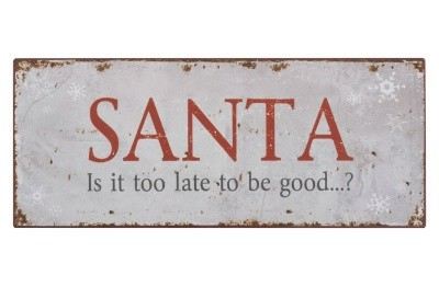 Ib laursen Blechschild SANTA is it to late
